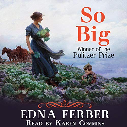 So Big                   Auteur(s):                                                                                                                                 Edna Ferber                               Narrateur(s):                                                                                                                                 Karen Commins                      Durée: 11 h et 19 min     Pas de évaluations     Au global 0,0