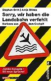 »Sorry, wir haben die Landebahn verfehlt«: Kurioses aus dem Cockpit - die Jumbo-Ausgabe mit 50 neuen Sprüchen - Antje Blinda