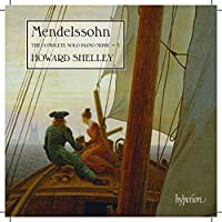 Mendelssohn:Solo Piano Vol.3 [Howard Shelley] [HYPERION: CDA68098] by Howard Shelley