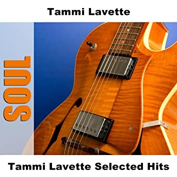 Tammi Lavette Selected Hits