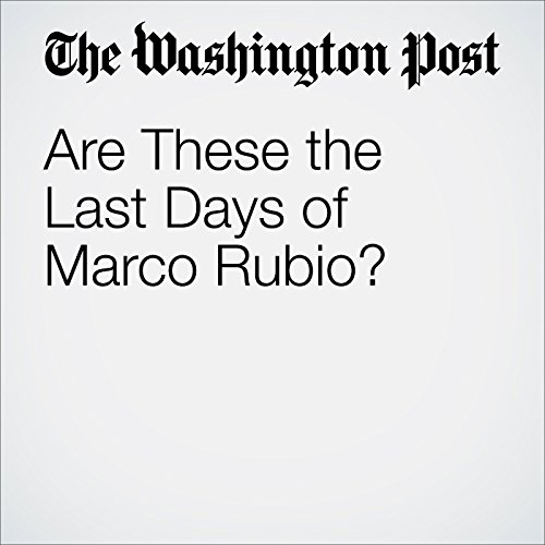 Are These the Last Days of Marco Rubio? cover art