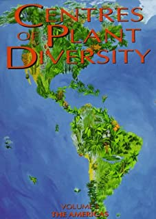 Centres of Plant Diversity: Vol. 3 - The Americas: A Guide And Strategy For Their Conservation