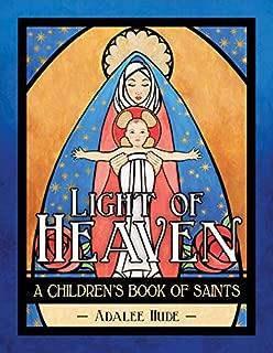 Light of Heaven: A Children's Book of Saints