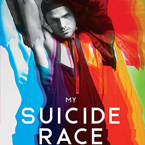 My Suicide Race: Winning Over the Trauma of Addiction, Recovery, and Coming Out Audiobook By Mark A. Turnipseed cover art