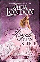 A Royal Kiss & Tell (A Royal Wedding)