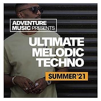 Ultimate Melodic Techno (Summer '21)