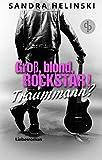 Groß, blond, Rockstar! Traummann? (Liebesroman, Chicklit-Roman)