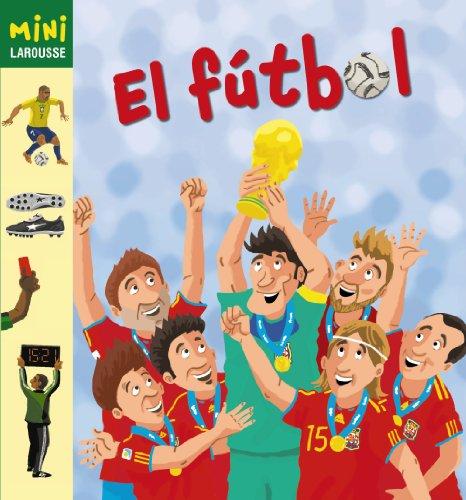 El Fútbol (Larousse - Infantil / Juvenil - Castellano - A Partir...
