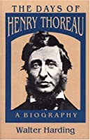 The Days of Henry Thoreau: A Biography (Princeton Legacy Library)