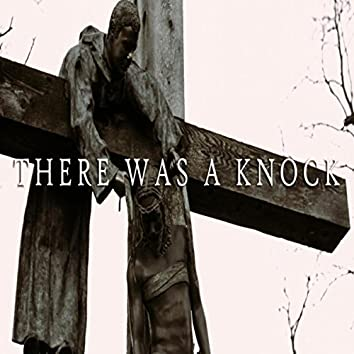 There Was a Knock (feat. Michael Maher)