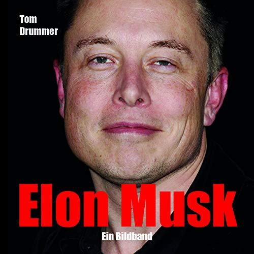 Elon Musk: Ein Bildband