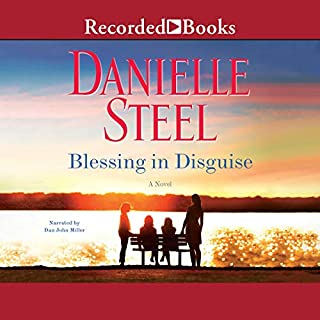 Blessing in Disguise                   Written by:                                                                                                                                 Danielle Steel                               Narrated by:                                                                                                                                 Dan John Miller                      Length: 7 hrs and 47 mins     9 ratings     Overall 4.4