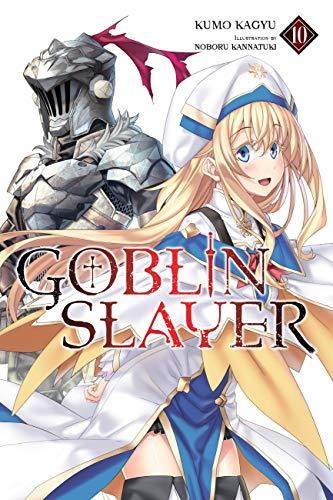 Goblin Slayer, Vol. 10 (light novel) (Goblin Slayer (Light Novel)) (English Edition)
