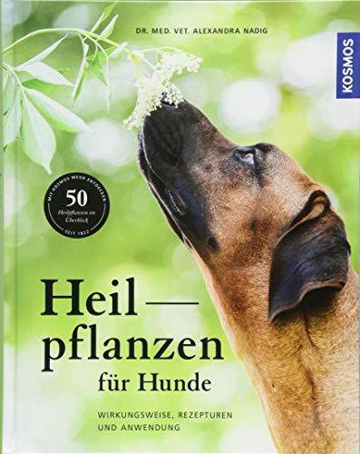 Nadig, Alexandra<br />Heilpflanzen für Hunde: Wirkungsweise, Rezepturen und Anwendung  - jetzt bei Amazon bestellen