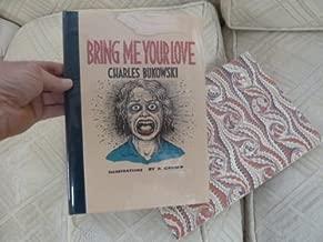 bring me your love bukowski