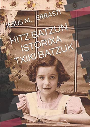 HITZ BATZUN ISTORIXA