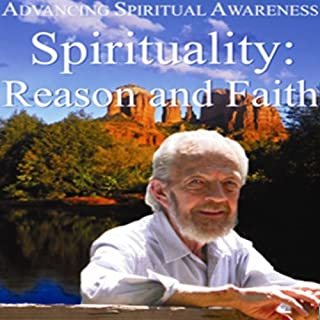 Advancing Spiritual Awareness: Spirituality: Reason and Faith                   By:                                                                                                                                 David R. Hawkins                               Narrated by:                                                                                                                                 David R. Hawkins                      Length: 4 hrs and 58 mins     2 ratings     Overall 5.0