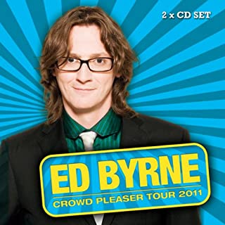 Crowd Pleaser                   By:                                                                                                                                 Ed Byrne                               Narrated by:                                                                                                                                 Ed Byrne                      Length: 1 hr and 34 mins     69 ratings     Overall 4.3