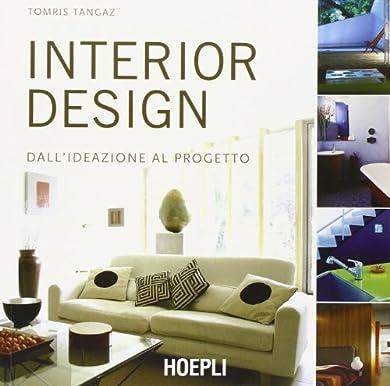 Foto di Interior design. Dall'ideazione al progetto. Ediz. illustrata