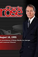 Charlie Rose with Bob Costas; Lawrence O'Donnell (August 16, 1995)
