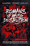 Romans of Mass Destruction: How the Vatican created and enabled some of history?s most monstrous serial killers. - Giovanni Augustino Cirucci