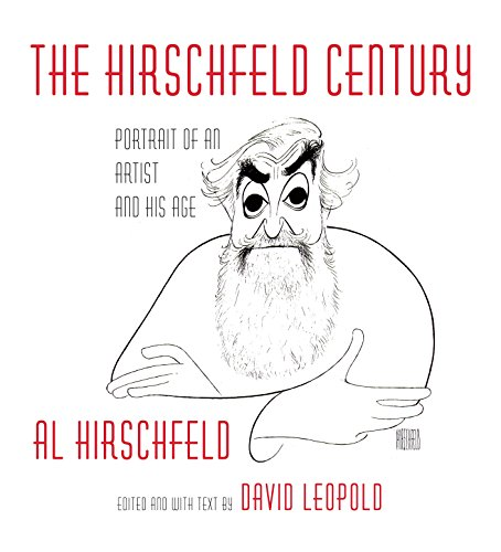 Hirschfeld Century: Portrait of an Artist and His Age (KNOPF)