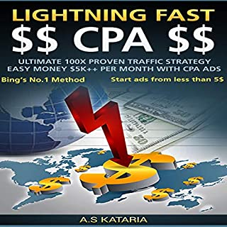 Lightning Fast CPA: Make $5K+ Per month easily. Ultimate 100x Proven Traffic Strategy: Elite CPA Ads Crackdown. Just 15 Minutes a day to $5k+ Profit. cover art