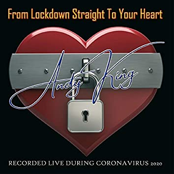 From Lockdown Straight To Your Heart