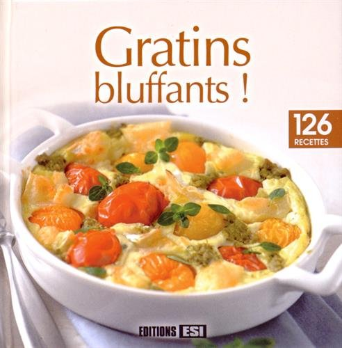 Gratins bluffants !