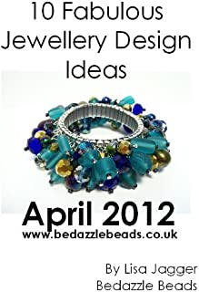 10 Jewellery Design Ideas From Bedazzle Beads - April 2012 (English Edition)