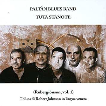 Tuta Stanote - Robergiònson, vol. 1 - I blues di Robert Johnson in lingua veneta