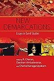 New Demarcations: Essays in Tamil Studies - R. Cheran