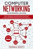 Computer Networking Beginners Guide: An Easy Approach to Learning Wireless Technology, Social Engineering, Security and Hacking Network, Communications Systems (Including CISCO, CCNA and CCENT)