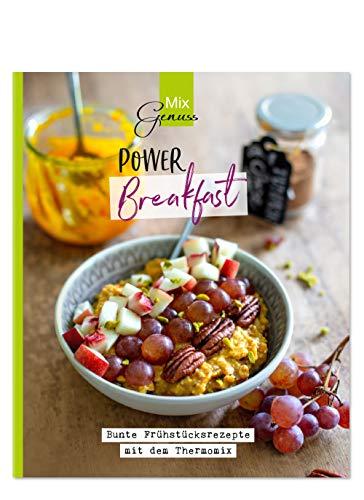 POWER Breakfast: Bunte Frühstücksrezepte mit dem Thermomix: Bunte Frhstcksrezepte mit dem Thermomix
