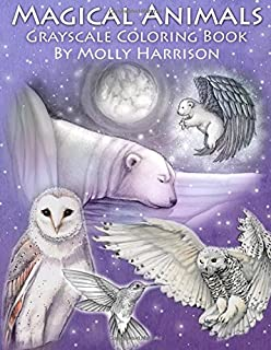 Magical Animals - A Grayscale Coloring Book Featuring Fantasy Wildlife and More!: Fantasy and Realistic Animals in Grayscale for You to Color!