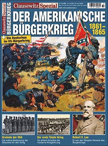 Der Amerikanische Bürgerkrieg: Clausewitz Spezial 32