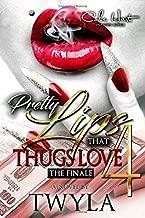 Pretty Lips That Thugs Love 4