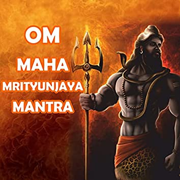 Om Mahamrityunjaya Mantra