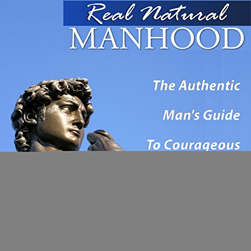 Real Natural Manhood audiobook cover art