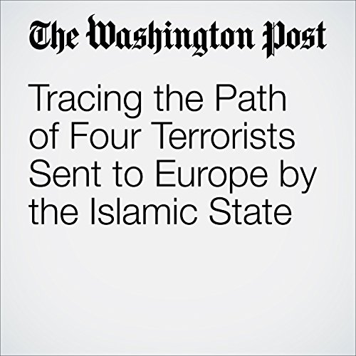 Tracing the Path of Four Terrorists Sent to Europe by the Islamic State cover art