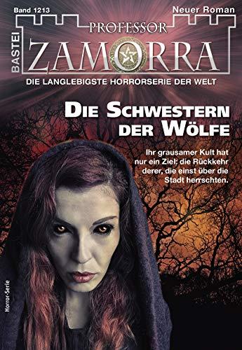 Professor Zamorra 1213 - Horror-Serie: Die Schwestern der Wölfe
