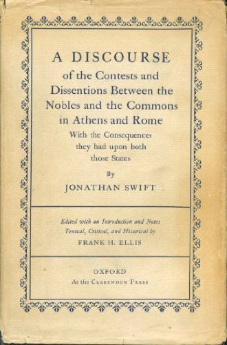 A discourse of the contests and dissentions between the nobles and the commons in Athens and Rome with the consequences they had upon both those states