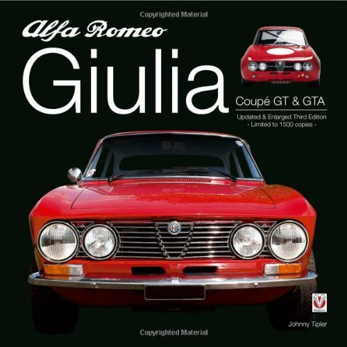 Alfa Romeo Giulia GT & GTA: Enlarged & Revised 3rd Edition by...