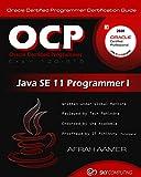 OCP (Exam 1Z0-815) Java SE 11 Programmer I Certification Guide: Oracle Certified Programmer Certification Guide (English Edition)