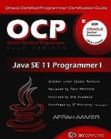 OCP (Exam 1Z0-815) Java SE 11 Programmer I Certification Guide: Oracle Certified Programmer Certification Guide