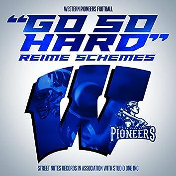 Go So Hard (Western Pioneer Football)