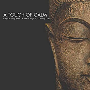 A Touch Of Calm - Easy-Listening Music To Control Anger And Calming Down