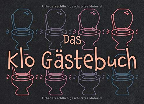 Das Klo Gästebuch: Klo Gästebuch zum Eintragen, Toiletten Gästebuch als lustiges Geschenk zum Einzug, Umzug oder zur Einweihungsfeier, Einzugsgeschenk für Männer, Frauen und WG