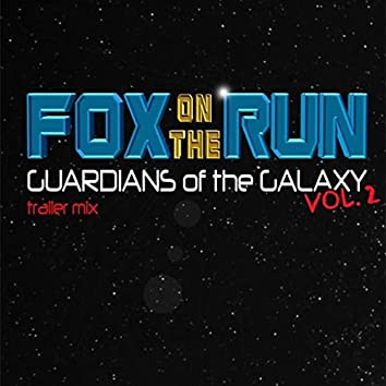 Fox On The Run (Guardians Of The Galaxy Vol 2 Trailer Mix)
