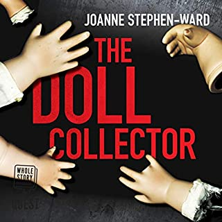 The Doll Collector                   By:                                                                                                                                 Joanne Stephen-Ward                               Narrated by:                                                                                                                                 Emily Hodgson                      Length: 7 hrs and 53 mins     2 ratings     Overall 4.0